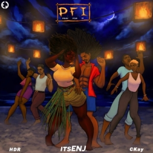 itsENJ - PFI (Pray For It) ft. CKay x HDR
